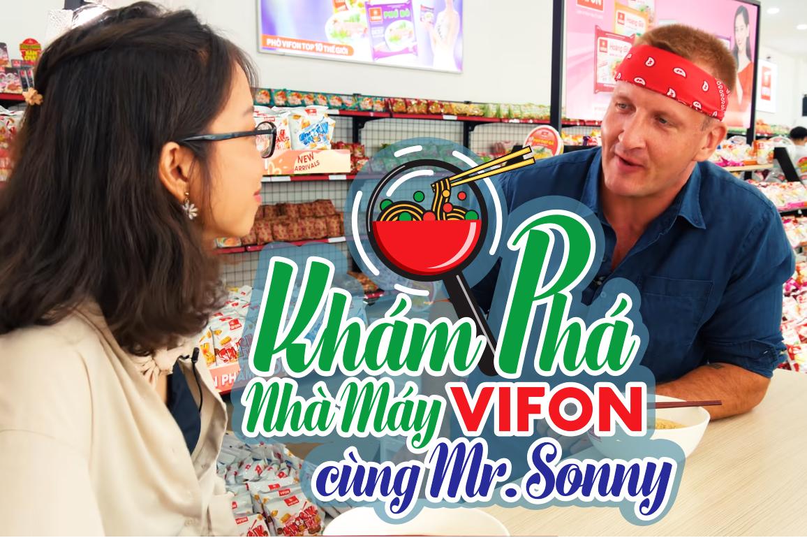 Khám phá Nhà Máy VIFON cùng Mr.Sonny